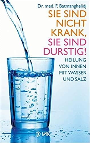 Sie sind nicht krank, Sie sind durstig.